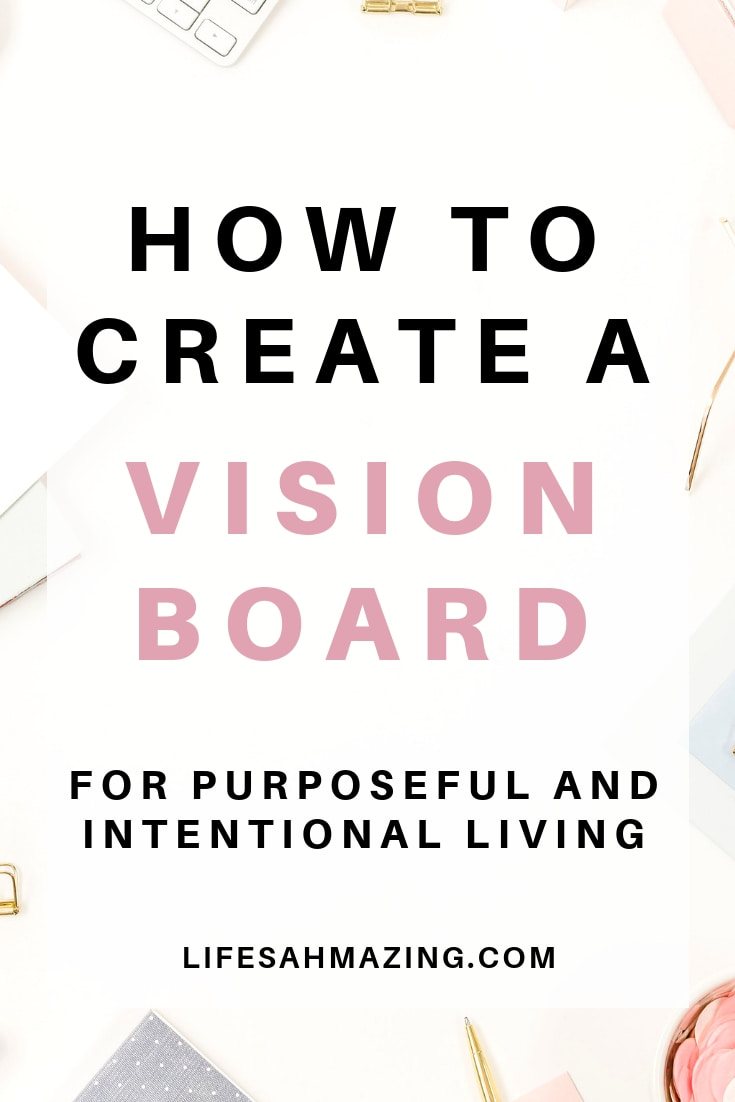 How to create a vision board for purposeful and intentional living. Vision boards are powerful tools to help create positive mindsets, give your life direction and be intentional about your goals. #visionboard #intentionalliving #manifestation #personaldevelopment