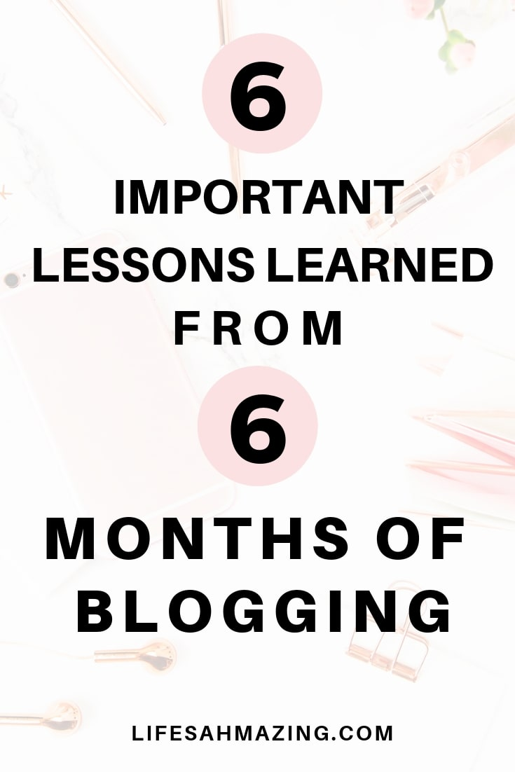 Ready to pursue your big scary goal? Here are the 6 powerful lessons I learned from 6 months of blogging. #blogging #personaldevelopment